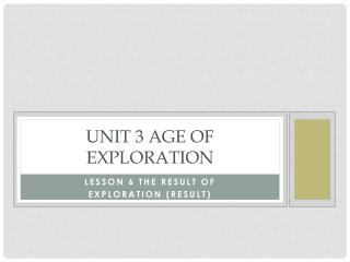 Unit  3 Age of Exploration