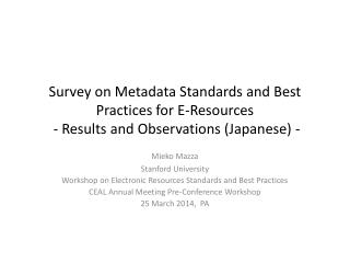 Mieko Mazza Stanford University Workshop on Electronic Resources Standards and Best Practices