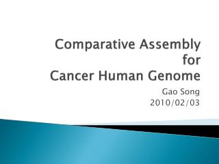 Comparative Assembly for Cancer Human Genome