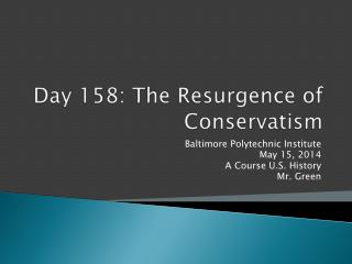 Day  158:  The Resurgence of Conservatism