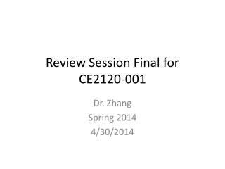 Review Session Final for CE2120-001