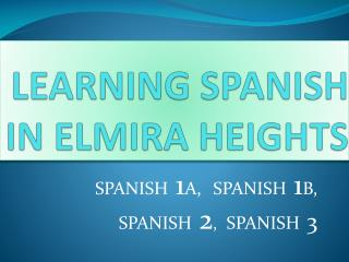 LEARNING SPANISH  IN ELMIRA HEIGHTS