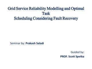 Grid Service Reliability  Modelling  and Optimal Task Scheduling Considering Fault Recovery