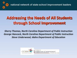 Addressing the Needs of All Students through School Improvement
