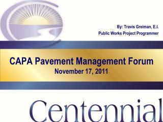 CAPA Pavement Management Forum November 17, 2011