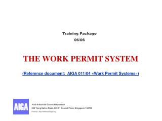 THE WORK PERMIT SYSTEM (Reference document: AIGA 011/04 «Work Permit Systems»)