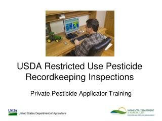 USDA Restricted Use Pesticide Recordkeeping Inspections
