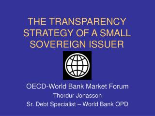 THE TRANSPARENCY STRATEGY OF A SMALL SOVEREIGN ISSUER