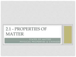2.1 - Properties  of Matter