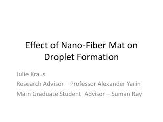Effect of Nano-Fiber Mat on Droplet Formation