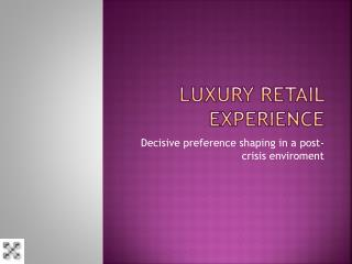 Luxury retail experience
