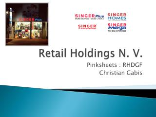 Retail Holdings N. V.