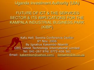 Uganda Investment Authority (UIA) FUTURE OF ICT & THE SERVICES SECTOR & ITS IMPLICATIONS FOR THE KAMPALA INDUSTR