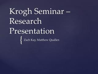 Krogh Seminar – Research Presentation