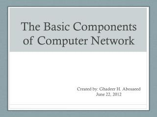 The  Basic Components of Computer Network