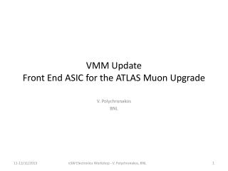 VMM Update Front End ASIC for the ATLAS  Muon  Upgrade