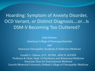 Hoarding: Symptom of Anxiety Disorder, OCD Variant, or Distinct Diagnosis….or…Is DSM-V Becoming Too Cluttered?