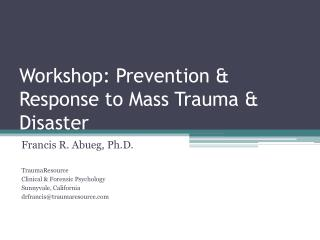 Workshop: Prevention  & Response to Mass Trauma & Disaster