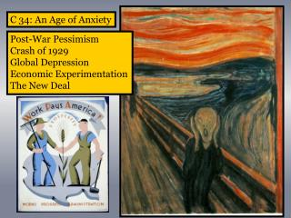 C  34:  An Age of Anxiety