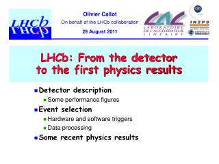 LHCb: From the detector  to the first physics results