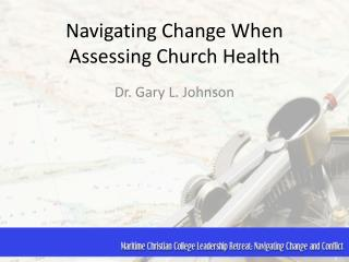 Navigating Change When  Assessing  Church Health