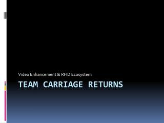 Team Carriage Returns
