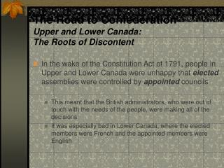 The Road to Confederation Upper and Lower Canada:  The Roots of Discontent