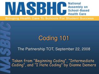 Coding 101 The Partnership TOT, September 22, 2008