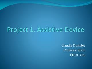 Project 1. Assistive Device