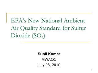 EPA's New National Ambient Air Quality Standard for Sulfur Dioxide (SO 2 )