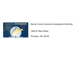 Mercer County Economic Development Authority 1500 W. Main Street Princeton, WV 24740