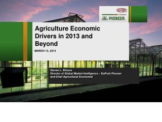 Agriculture Economic Drivers in 2013 and Beyond