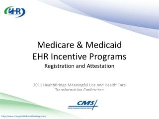 2011  HealthBridge  Meaningful Use and Health Care Transformation Conference