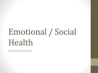 Emotional / Social Health