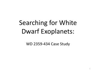 Searching for White  Dwarf Exoplanets: