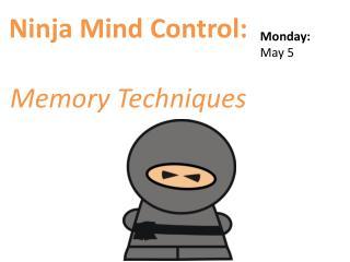 Ninja Mind Control: Memory Techniques