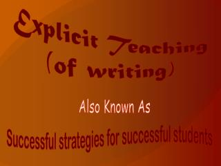Explicit Teaching (of writing)