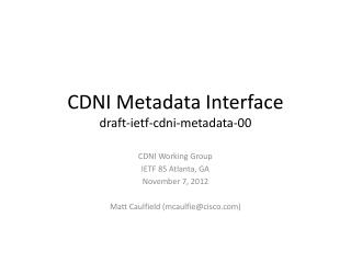 CDNI Metadata Interface draft- ietf - cdni -metadata-00