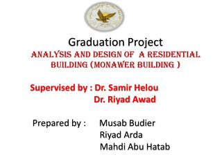 Graduation  Project Analysis and design of  a residential building (Monawer Building )