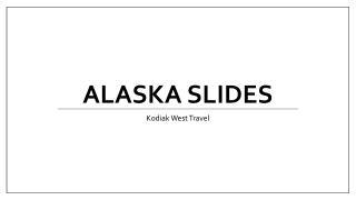 Alaska Slides