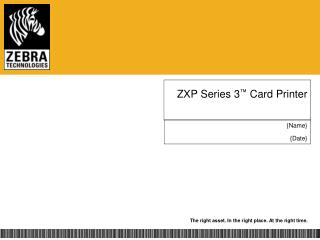ZXP Series 3 ™  Card Printer