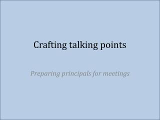 Crafting  talking  points