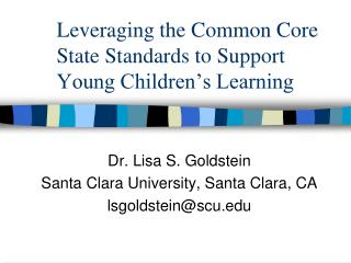 Leveraging the Common Core State Standards to Support Young Children's Learning
