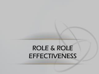 Role & role effectiveness