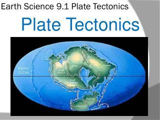 Earth Science 9.1 Plate Tectonics