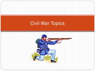 Civil War Topics