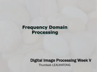 Digital Image Processing Week V