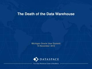 The Death of the Data Warehouse