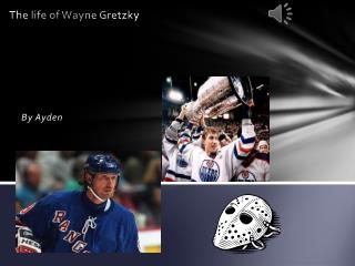 The life of Wayne Gretzky