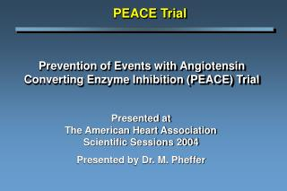 Prevention of Events with Angiotensin Converting Enzyme Inhibition (PEACE) Trial